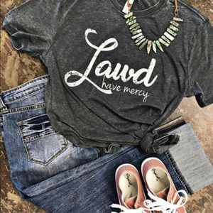 Tops - Lawd Have Mercy shirts